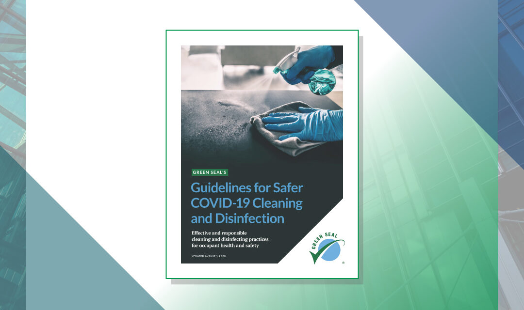 Green Seal's Safer COVID-19 Disinfection Guidelines