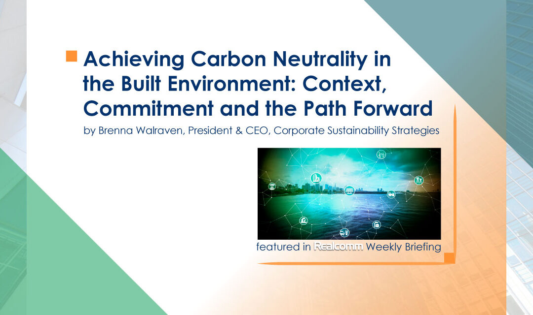 Achieving Carbon Neutrality in the Built Environment: Context, Commitment and the Path Forward