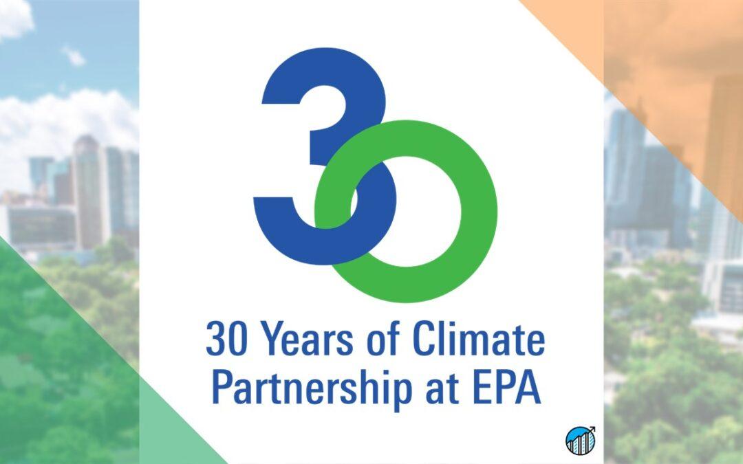 U.S. Environmental Protection Agency Celebrates 30 Years of Climate Partnerships